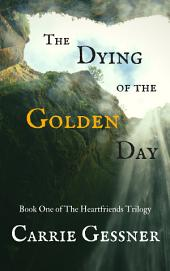 The Dying of the Golden Day