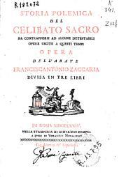 Storia polemica del celibato sacro ...