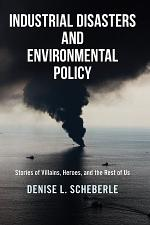 Industrial Disasters and Environmental Policy