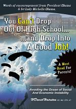 YOU CAN'T DROP OUT OF HIGH SCHOOL AND DROP INTO A JOB