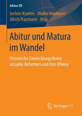 Abitur und Matura im Wandel: Historische Entwicklungslinien, aktuelle Reformen und ihre Effekte