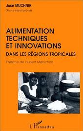 Alimentation, techniques et innovations dans les régions tropicales