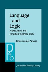 Language and Logic: A speculative and condition-theoretic study
