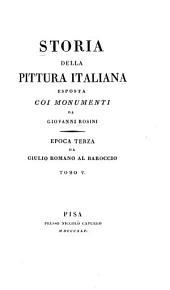 Storia della pittura italiana esposta coi monumenti: Volume 5