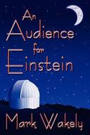 Download An Audience for Einstein Book