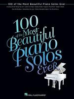 100 of the Most Beautiful Piano Solos Ever  Songbook  PDF