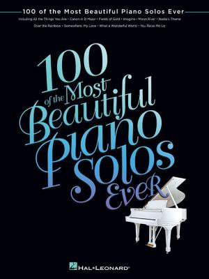 100 of the Most Beautiful Piano Solos Ever  Songbook
