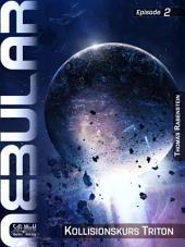 Nebular 2 - Kollisionskurs Triton: Nebular Episode