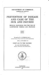 Prevention of Disease and Care of the Sick and Injured: Medical Handbook for the Use of Lighthouse Vessels and Stations, 1915
