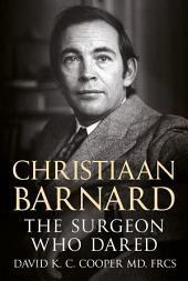 Christiaan Barnard:: The Surgeon Who Dared