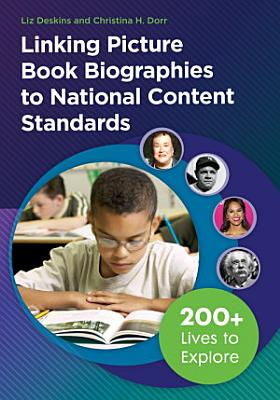 Linking Picture Book Biographies to National Content Standards  200  Lives to Explore