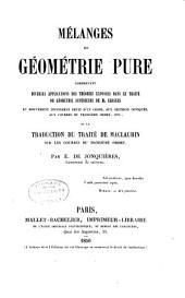 Mélanges de géométrie pure: comprenant diverses applications des théories exposées dans le Traité de géométrie supérieure de M. Chasles ... et la traduction du traité de Maclaurin sur les courbes du troisième ordre