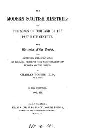 The modern Scottish minstrel; or, The songs of Scotland of the past half century, with memoirs of the poets, and specimens in English verse of modern Gaelic bards, by C. Rogers