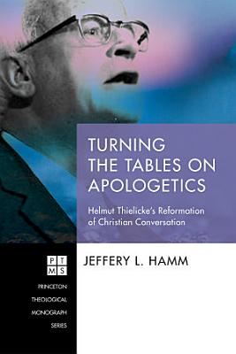 Turning the Tables on Apologetics