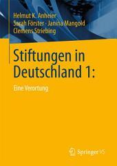 Stiftungen in Deutschland 1:: Eine Verortung