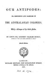 Our antipodes: or, Residence and rambles in the Australasian colonies