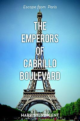 The Emperors of Cabrillo Boulevard  Escape from Paris