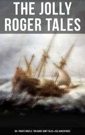 The Jolly Roger Tales  60  Pirate Novels  Treasure Hunt Tales   Sea Adventures