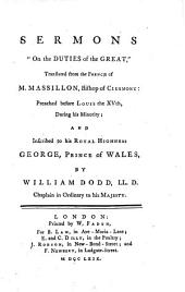 "Sermons ""on the Duties of the Great,"": Translated from the French of M. Massillon, ... by William Dodd, ..."