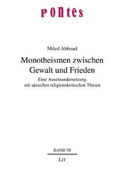 Monotheismen zwischen Gewalt und Frieden PDF