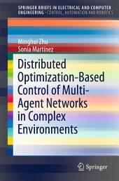 Distributed Optimization-Based Control of Multi-Agent Networks in Complex Environments