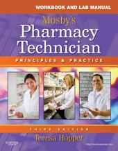 Workbook and Lab Manual for Mosby's Pharmacy Technician - E-Book: Principles and Practice, Edition 3