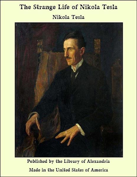 Download The Strange Life of Nikola Tesla Book