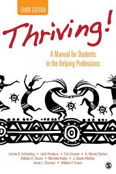 Thriving!: A Manual for Students in the Helping Professions, Edition 3