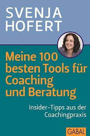 Meine 100 besten Tools f  r Coaching und Beratung PDF