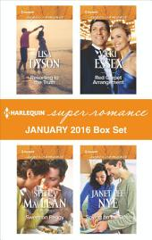 Harlequin Superromance January 2016 Box Set: Resorting to the Truth\Sweet on Peggy\Red Carpet Arrangement\Spying on the Boss