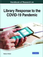 Handbook of Research on Library Response to the COVID 19 Pandemic PDF