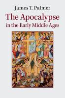 The Apocalypse in the Early Middle Ages PDF