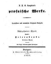 Prosaische Werke: Feierabende ; 3, Band 18