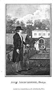 Every Man His Own Gardener: Being a New and Much More Complete Gardener's Calendar and General Directory Than Any One Hitherto Published ...