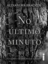 No último minuto: Um conto da série Mentes sombrias