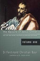 Paul, the Apostle of Jesus Christ: His Life and Works