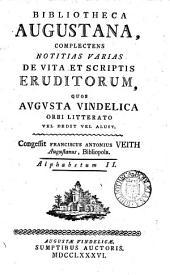 Bibliotheca Augustana, complectens notitias varias de vita et scriptis eruditorum quos Augusta Vindelica orbi litterato vel dedit vel aluit. Alphabetum [1]-10