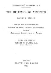The Hellenica of Xenophon, books I. and II.: Together with selections from the oration of Lysias against Eratosthenes and from Aristotle's Constitution of Athens, Book 1
