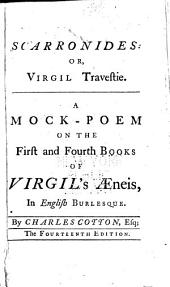 The Genuine Poetical Works of Charles Cotton, Esq: Containing, I. Scarronides: Or, Virgil Travestie. II. Lucian Burlesqu'd: Or, The Scoffer Scoff'd. III. The Wonders of the Peake ...