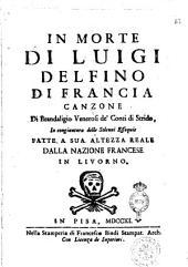 In morte di Luigi delfino di Francia canzone di Brandaligio Venerosi de' conti di Strido, in congiuntura delle solenni essequie fatte a sua altezza reale dalla nazione francese in Livorno