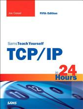 Sams Teach Yourself TCP/IP in 24 Hours: Edition 5