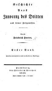 Geschichte Papst Innocenz des Dritten und seiner Zeitgenossen: Bd. 1