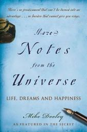 More Notes From the Universe: Life, Dreams and Happiness