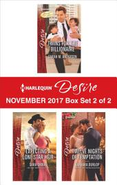 Harlequin Desire November 2017 - Box Set 2 of 2: Twins for the Billionaire\Expecting a Lone Star Heir\Twelve Nights of Temptation