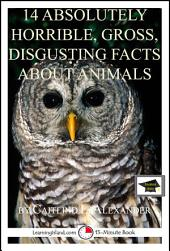 14 Absolutely Horrible, Gross, Disgusting Facts About Animals: Educational Version