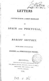 Letters written during a short residence in Spain and Portugal. With some account of Spanish and Portugueze poetry