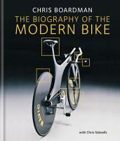 Chris Boardman  The Biography of the Modern Bike PDF