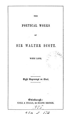 The poetical works of sir Walter Scott  With life  8 engr  on steel PDF