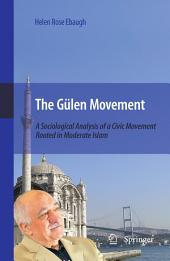 The Gülen Movement: A Sociological Analysis of a Civic Movement Rooted in Moderate Islam