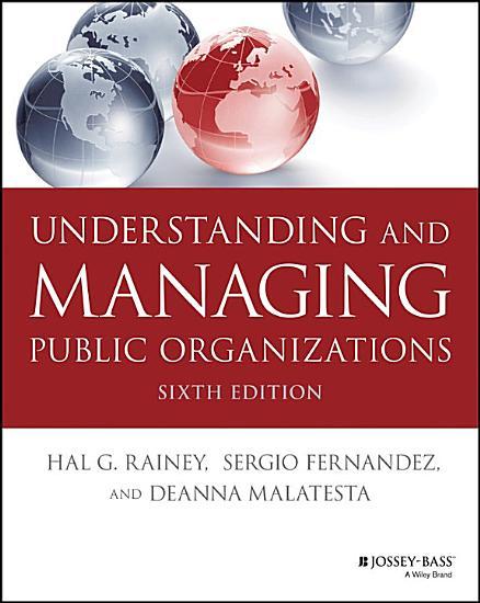 Understanding and Managing Public Organizations PDF